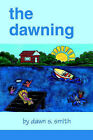 The Dawning by Dawn S Smith (Paperback / softback, 2000)