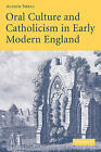 Oral Culture and Catholicism in Early Modern England by Alison Shell (Paperback, 2009)