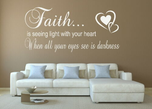 VINYL WALL QUOTE ART STICKER FAITH is seeing light with your heart .