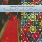 Turning Wax Into Crayons by Herald McKinley (Hardback, 2014)
