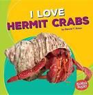 I Love Hermit Crabs by Harold T Rober (Paperback / softback, 2016)