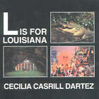 L is for Louisiana by Cecilia Casrill Dartez (Paperback, 2002)