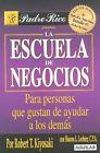 La Escuela de Negocios by Robert T Kiyosaki (Paperback / softback, 2006)