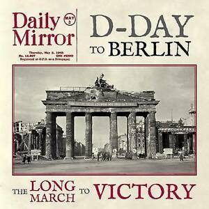 Berlin-World-War-11-D-Day-to-The-Long-March-to-Victory-by-David-Edwards-Daily-M