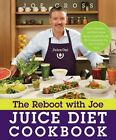 The Reboot with Joe Juice Diet Cookbook: Juice, Smoothie, and Plant-Based Recipes Inspired by the Hit Documentary Fat, Sick, and Nearly Dead by Joe Cross (Paperback / softback, 2014)