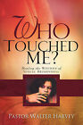 Who Touched Me? by Walter Harvey (Paperback / softback, 2008)