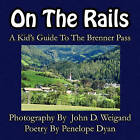 On the Rails---A Kid's Guide to Brenner Pass by Penelope Dyan (Paperback / softback, 2010)