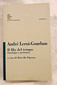 Il filo del tempo Etnologia e preistoria di André Leroi Gourhan 1993 libro usato