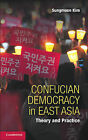 Confucian Democracy in East Asia: Theory and Practice by Sungmoon Kim (Paperback, 2014)