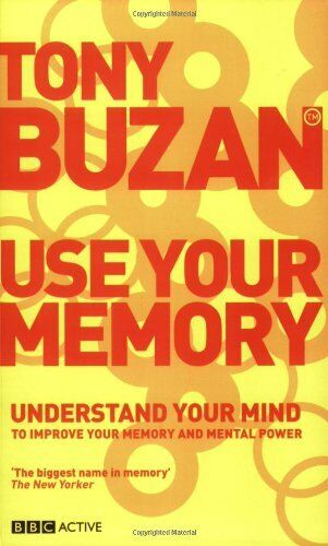 1 of 1 - Use Your Memory: Understand Your Mind to Improve Your Memory a ,.9781406610185