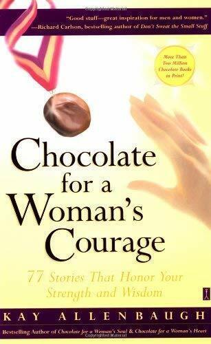 Chocolate For A Damen Mut : 77 Stories das Honor Ihre Stärke und Wissen