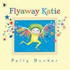 Flyaway Katie by Polly Dunbar (Paperback, 2005)