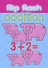 Flip Flash Addition by Autumn Publishing Ltd (Paperback, 2001)