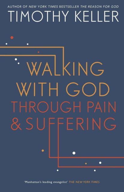 Walking with God through Pain and Suffering, Keller, Timothy, Good Book