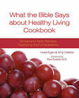 What the Bible Says about Healthy Living Cookbook by Amy Cataldo, Hope Egan (Paperback / softback, 2009)