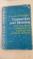 Transaction and Meaning: Directions in the Anthropology of Exchange and Symbolic