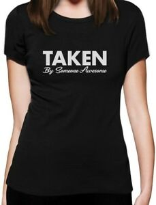 Taken-By-Someone-Awesome-Valentine-039-s-Day-Gift-Women-T-Shirt