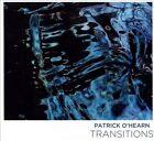 Transitions [Digipak] * by Patrick O'Hearn (Bass) (CD, Oct-2011, Patrick O'Hearn)