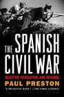 The Spanish Civil War: Reaction, Revolution, and Revenge by Paul Preston (Paperback, 2007)