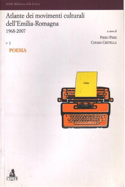 Atlante dei movimenti culturali dell'Emilia-Romagna 1968-2007. Vol. I