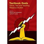 Textbook Gods: Genre, Text and Teaching Religious Studies by Equinox Publishing Ltd (Paperback, 2014)