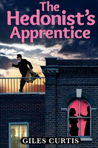 The Hedonist's Apprentice,Giles Curtis