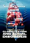 Globalization and Social Disorder 9781456849528 by Stephen Boggs Paperback