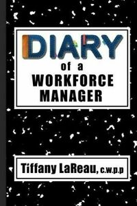 Diary-of-a-Workforce-Manager-by-Tiffany-LaReau