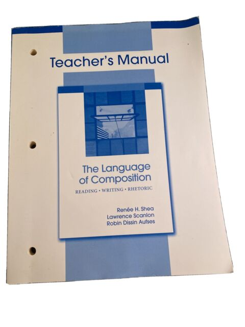 The Language Of Composition Reading Writing Rhetoric Teacher S Manual For Sale Online