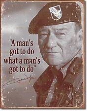 John Wayne Mans Gotta Do.... metal sign 400mm x 320mm   (de)