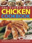 The Every Day Chicken Cookbook: More Than 365 Step-by-Step Recipes for Delicious Cooking All Year Round by Hermes House (Paperback, 2007)
