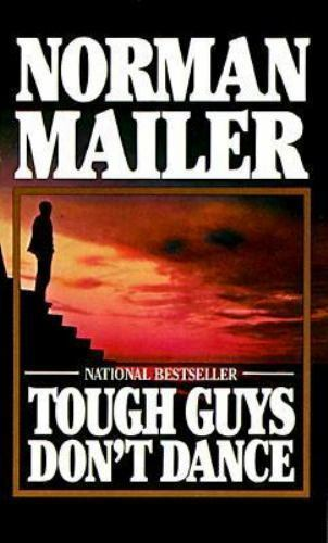 Tough Guys Don't Dance by Mailer, Norman