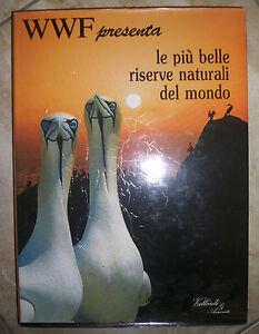 WWF PRESENTA LE PIU BELLE RISERVE NATURALI DEL MONDO - 1989 VALLARDI (UJ)