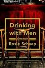 Drinking with Men by Rosie Schaap (Paperback / softback, 2014)