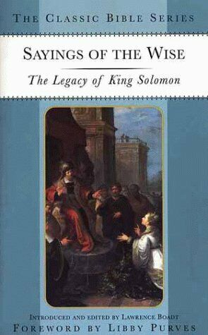 Sayings of the Wise  The Legacy of King Solomon  Classic Bible Series