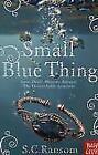 Small Blue Thing von S. C. Ransom (2011, Taschenbuch)