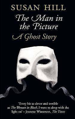 1 of 1 - Hill, Susan, The Man in the Picture: A Ghost Story (The Susan Hill Collection),