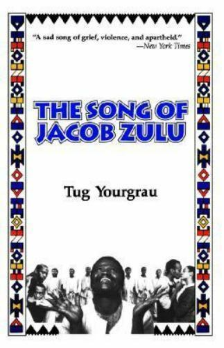 The Song of Jacob Zulu by Tug Yourgrau