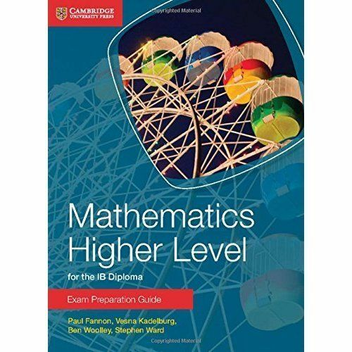 1 of 1 - Mathematics Higher Level for the IB Diploma Exam Preparation Guide by Paul...