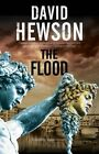 The Flood: A Mystery Set in Florence, Italy by David Hewson (Hardback, 2016)