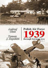 Polish Air Force 1939: Through German Eyes: Vol. 2 by Andrzej Glass, Tomasz J. Kopanski (Paperback, 2011)