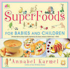 Superfoods for Babies and Children by Annabel Karmel (Paperback, 2011)