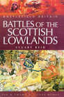 Battles of the Scottish Lowlands: Battlefield Scotland by Stuart Reid (Paperback, 2004)