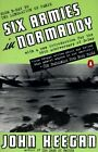 Six Armies in Normandy: From D-Day to the Liberation of Paris, June 6th-August 5th, 1944 by John Keegan (Paperback, 2001)