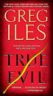 True Evil by Greg Iles (Paperback / softback)