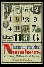 Benjamin Franklin's Numbers : An Unsung Mathematical Odyssey by Paul C. Pasles (2007, Hardcover)