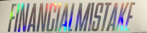 Financial Mistake sticker vinyl decal JDM Funny Car Truck racing Euro OIL SLICK