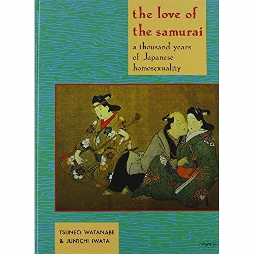 1 of 1 - Iwata, Junichi, Watanabe, Tsuneo, The Love of the Samurai - a thousand years of