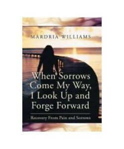 Mardria-Williams-034-when-Sorrows-come-My-Way-I-Look-up-and-Forge-Forward-Recover
