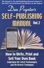 The Self-publishing Manual How to Write Print and Sell Your Own Book Volume 2